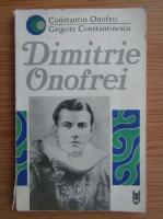 Anticariat: Grigore Constantinescu - Dimitrie Onofrei