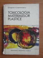 Anticariat: Grigore Cosoveanu - Toxicologia materialelor plastice