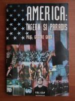 Grigore Ghica - America: Infern si paradis