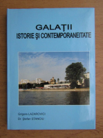 Grigore Lazarovici, Stefan Stanciu - Galati, istorie si contemporaneitate