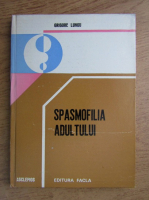 Anticariat: Grigore Lungu - Spasmofilia adultului