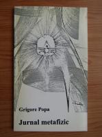Grigore Popa - Jurnal metafizic