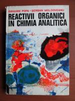 Grigore Popa, Serban Moldoveanu - Reactivii organici in chimia analitica