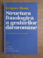 Grigore Rusu - Structura fonologica a graiurilor dacoromane