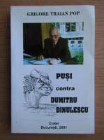Anticariat: Grigore Traian Pop - Pusi contra Dumitru Dinulescu