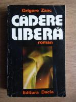 Grigore Zanc - Cadere libera