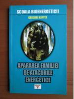 Anticariat: Grigori Kapita - Apararea familiei de atacurile energetice