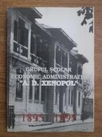 Grupul scolar economic administrativ A. D. Xenopol, 1895-1995