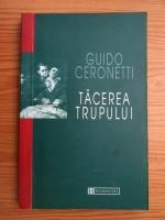 Guido Ceronetti - Tacerea trupului