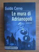 Anticariat: Guido Cervo - Le mura di Adrianopoli