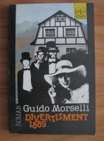 Anticariat: Guido Morselli - Divertisment 1889