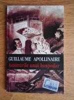 Anticariat: Guillaume Apollinaire - Amorurile unui hospodar