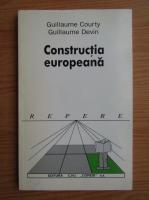 Anticariat: Guillaume Courty - Constructia europeana
