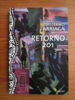 Anticariat: Guillermo Arriaga - Retorno 201. Povestiri