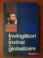 Guillermo de la Dehesa - Invingatori si invinsi in globalizare