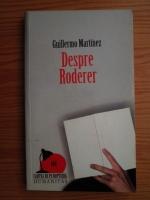 Anticariat: Guillermo Martinez - Despre Roderer