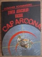 Anticariat: Gunther Schwarberg - Tinta atacului: vasul Cap Arcona