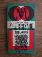 Anticariat: Gustav Rene Hocke - Manierismul in literatura