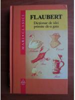 Gustave Flaubert - Dictionar de idei primite de-a gata