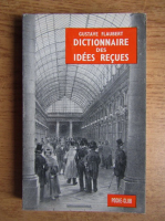 Gustave Flaubert - Dictionnaire des idees recues