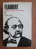 Gustave Flaubert - Doamna Bovary. Salammbo (Opere, volumul 1)