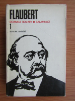 Gustave Flaubert - Doamna Bovary. Salammbo (volumul 1)