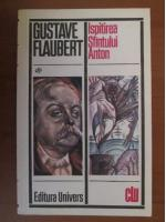 Anticariat: Gustave Flaubert - Ispitirea Sfantului Anton