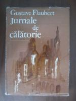 Gustave Flaubert - Jurnale de calatorie