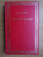 Gustave Flaubert - Madame Bovary (volumul 1)