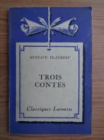 Anticariat: Gustave Flaubert - Trois contes