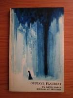 Gustave Flaubert - Un coeur simple bouvard et pecuchet