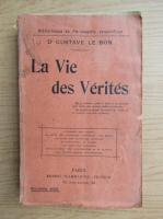 Anticariat: Gustave Le Bon - La vie des verites (1917)
