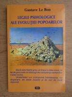 Gustave Le Bon - Legile psihologice ale evolutiei popoarelor