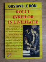 Gustave Le Bon - Rolul evreilor in civilizatie