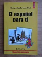 Gustavo Adolfo Loria Rivel - El espanol para ti