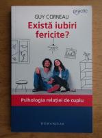 Anticariat: Guy Corneau - Exista iubiri fericite? Psihologia relatiei de cuplu