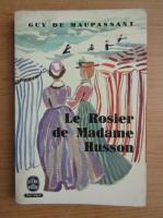 Anticariat: Guy de Maupassant - Le rosier de Madame Husson
