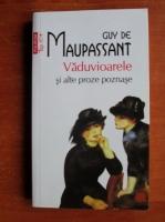 Guy de Maupassant - Vaduvioarele si alte proze poznase (Top 10+)