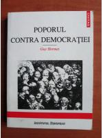 Anticariat: Guy Hermet - Poporul contra democratiei