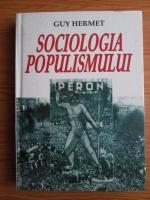 Anticariat: Guy Hermet - Sociologia populismului