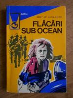 Guy le Luhandre - Flacari sub ocean