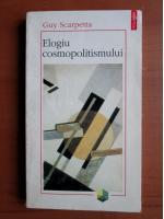 Guy Scarpetta - Elogiu cosmopolitismului