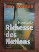 Anticariat: Guy Sorman - La nouvelle richesse des nations