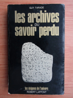 Anticariat: Guy Tarade - Les archives du savoir perdu