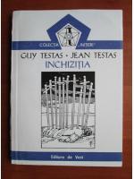 Guy Testas, Jean Testas - Inchizitia