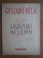 Gy Szabo Bela, 25 de gravuri in lemn (1949)