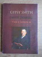 Gypsy Smith - Viata si lucrarea sa
