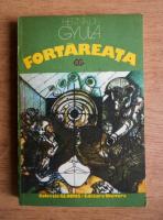Anticariat: Gyula Hernadi - Fortareata
