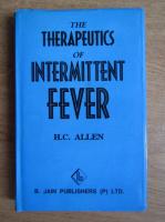 Anticariat: H. C. Allen - The therapeutics of intermittent fever