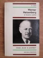 H. Cuny - Werner Heisenberg si mecanica cuantica